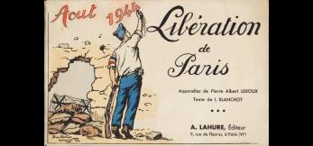 I. Blanchot, Libération de Paris: aquarelles de Pierre Albert Leroux
