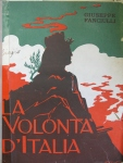 La volontà d'Italia : la coscienza nazionale italiana nel conflitto europeo / Giuseppe Fanciulli ( 2013.10.1556 )