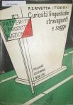 Preferite i prodotti nazionali! : curiosità linguistiche stravaganti e sagge / Pietro Silvio Rivetta (Toddi) ( 2013.8.4786)