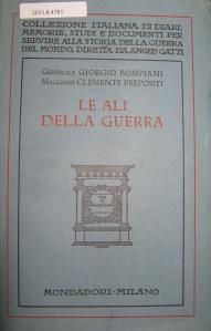 Le ali della guerra / Generale Giorgio Bompiani, Maggiore Clemente Prepositi (2013.8.4783)