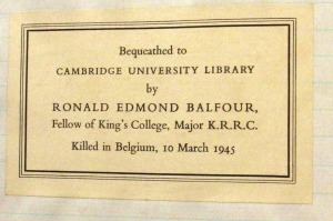 The bookplate pasted into the front of all the books bequeathed by Ronald Edmond Balfour to the Library records events of similar historical import, although on a personal rather geopolitical scale.