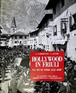 Hollywood in Friuli : sul set di Addio alle armi (CCA.56.314)