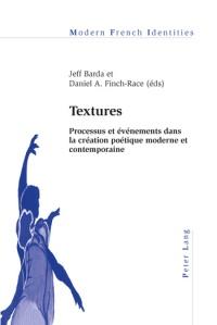 Textures : processus et événements dans la création poétique moderne et contemporaine