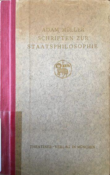 The cover of Adam Müller's Schriften zur Staatsphilosophie (9007.c.3837)