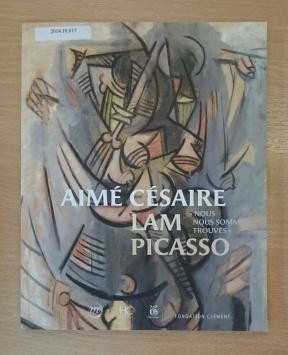 """Aimé Césaire, Lam, Picasso : """"nous nous sommes trouvés"""""""
