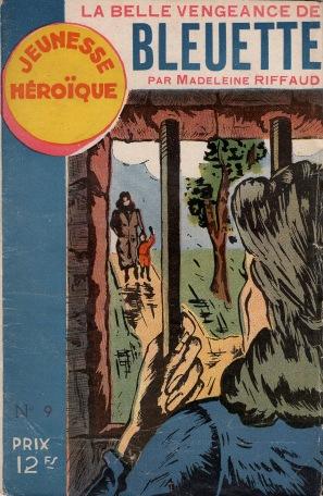 La belle vengeance de Bleuette, by Madeleine Riffaud. Jeunesse héroïque, n°9. 1945